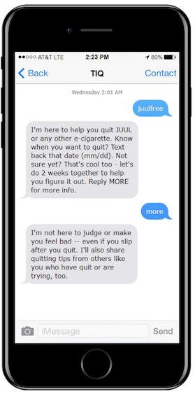 I'm here to help you quit             JUUL or any other e-cigarette. Know when you want to quit? Text             back that date (mm/dd). Not sure yet? That's cool too - let's do             2 weeks together to help you figure it out. Reply MORE for more              info.